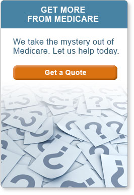 Get more from Medicare. We take the mystery out of Medicare. Let us help today. Get a Quote